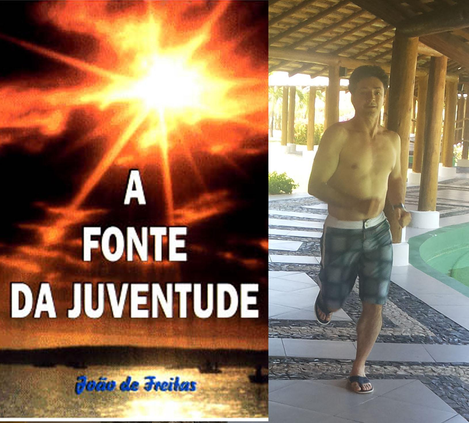 A FONTE DA JUVENTUDE, João de Freitas Pereira - O melhor caminho para a longevidade